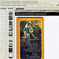 Please Don't Promise Me Forever | Rotating Corpse