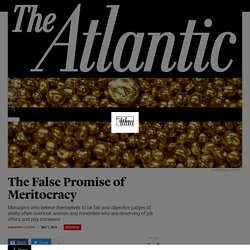 The False Promise of Meritocracy - The Atlantic