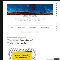 The False Promise of Tech in Schools