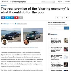 The real promise of the 'sharing economy' is what it could do for the poor
