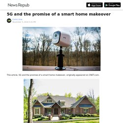 5G and the promise of a smart home makeover