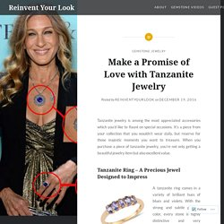 Make a Promise of Love with Tanzanite Jewelry – Reinvent Your Look