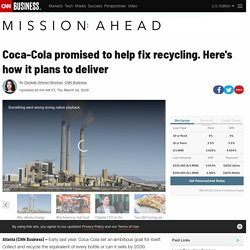 Coca-Cola promised to help fix recycling. Here's how it plans to deliver