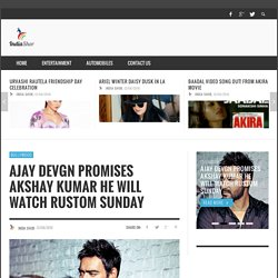 Ajay Devgn Promises Akshay Kumar he will watch Rustom Sunday