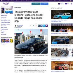 "Tesla promises ""auto-steering"" update to Model S; adds range assurance app"