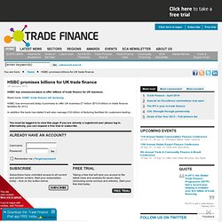 HSBC promises billions for UK trade finance - Trade Finance - January 2012