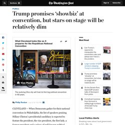 Trump promises 'showbiz' at convention, but stars on stage will be relatively dim