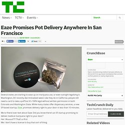 Eaze Promises Pot Delivery Anywhere In San Francisco