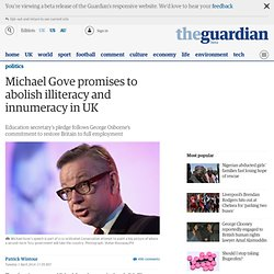 Michael Gove promises to abolish illiteracy and innumeracy in UK
