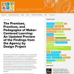 The Promises, Practices, and Pedagogies of Maker-Centered Learning: An Updated Preview of the Findings from the Agency by Design Project