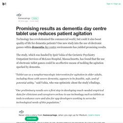 Promising results as dementia day centre tablet use reduces patient agitation