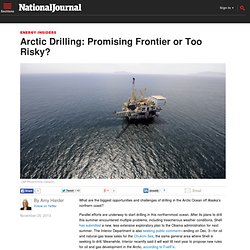 Arctic Drilling: Promising Frontier or Too Risky?