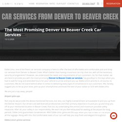 The Most Promising Denver to Beaver Car Service by Eddielimo