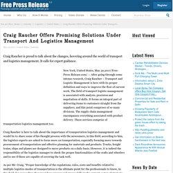 Craig Raucher Offers Promising Solutions Under Transport And Logistics Management