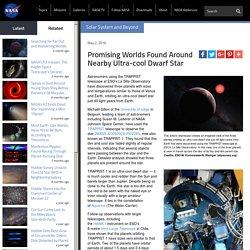 Promising Worlds Found Around Nearby Ultra-cool Dwarf Star