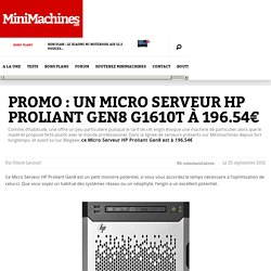 Promo : Un Micro Serveur HP Proliant Gen8 G1610t à 196.54€