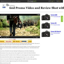 60d Promo Video and Review Shot with Canon DSLRs