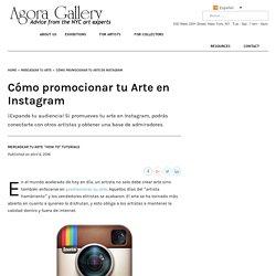 Cómo promocionar tu Arte en Instagram - Agora Gallery - Advice Blog