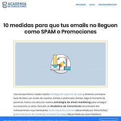 10 medidas para que tus emails no lleguen como SPAM o Promociones - Academia de Consultores