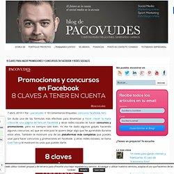 8 claves para hacer promociones y concursos en Facebook y redes sociales I pacoviudes.com