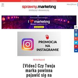 VIDEO - Promocja i budowa marki na Instagramie