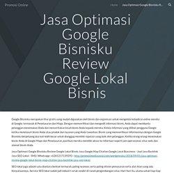 Jasa Optimasi Google Bisnisku Review Google Lokal Bisnis