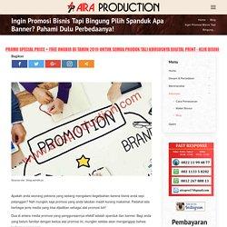 Ingin Promosi Bisnis Tapi Bingung Pilih Spanduk Apa Banner? Pahami Dulu Perbedaanya! - Aira Production