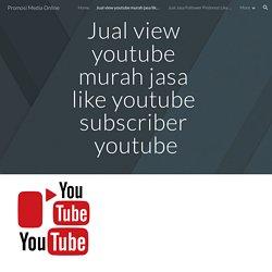 Jual Jasa Perbanyak View Youtube Visitor