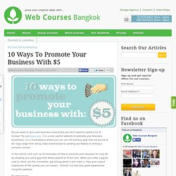 10 Ways To Promote Your Business With $5 | Articles | Web Courses Bangkok