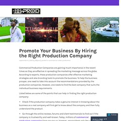 Promote Your Business By Hiring the Right Production Company