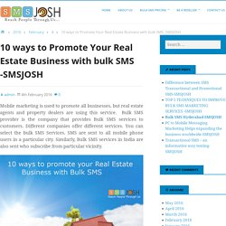10 ways to Promote Your Real Estate Business with bulk SMS -SMSJOSH