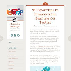 15 Expert Tips To Promote Your Business On Twitter