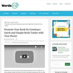 Promote Your Book by Creating a Quick and Simple Book Trailer with Your Phone - WordsRU