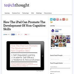 How The iPad Can Promote The Development Of Non-Cognitive Skills