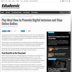 Promote Digital Inclusion and Stop Online Bullies