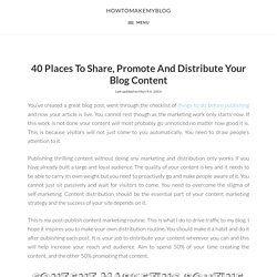 40 Places To Share, Promote And Distribute Your Blog Content