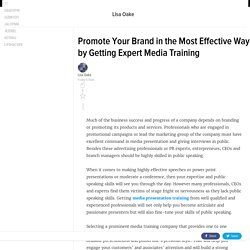 Promote Your Brand in the Most Effective Way by Getting Expert Media Training