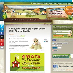 4 Ways to Promote Your Event With Social Media Social Media Examiner