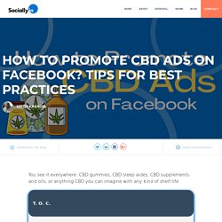 How to Promote CBD Ads on Facebook? Tips for Best Practices