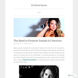 The Need to Promote Female DJ Services