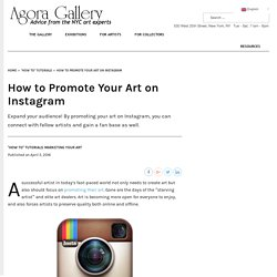 How to Promote Your Art on Instagram - Agora Advice Blog