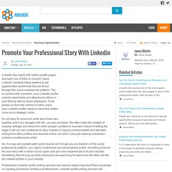 Promote Your Professional Story With Linkedin