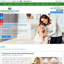 Promote Your Seniors' Bone Health Naturally!