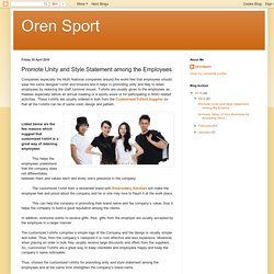 Oren Sport: Promote Unity and Style Statement among the Employees