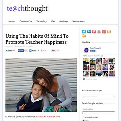 Using The Habits Of Mind To Promote Teacher Happiness