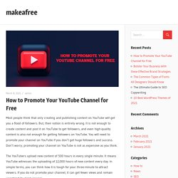 How to Promote Your YouTube Channel for Free – makeafree