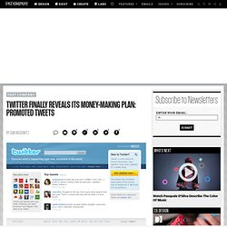 Twitter Finally Reveals Monetization Plan: Promoted Tweets | Dan