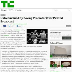 Ustream Sued By Boxing Promoter Over Pirated Broadcast