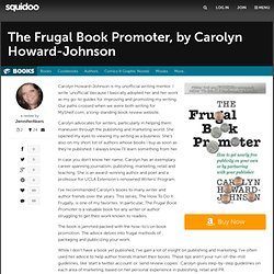 The Frugal Book Promoter, by Carolyn Howard-Johnson