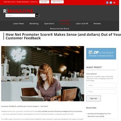 How Net Promoter Score® Makes Sense (and dollars) Out of Your Customer Feedback